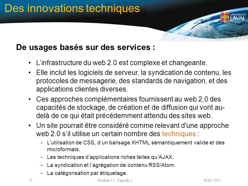 13 Module 11 / Capsule 1 SCG-7005 Des innovations techniques De usages basés sur des services : L'infrastructure du web 2.0 est complexe et changeante