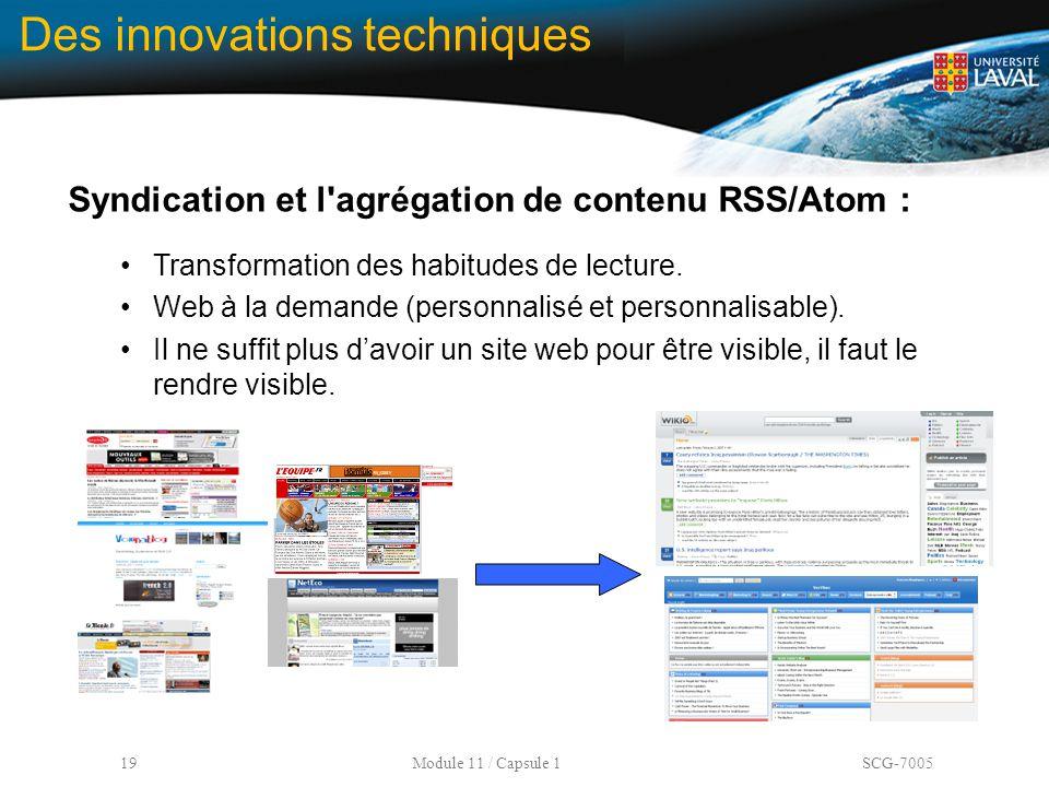 19 Module 11 / Capsule 1 SCG-7005 Des innovations techniques Syndication et l'agrégation de contenu RSS/Atom : Transformation des habitudes de lecture