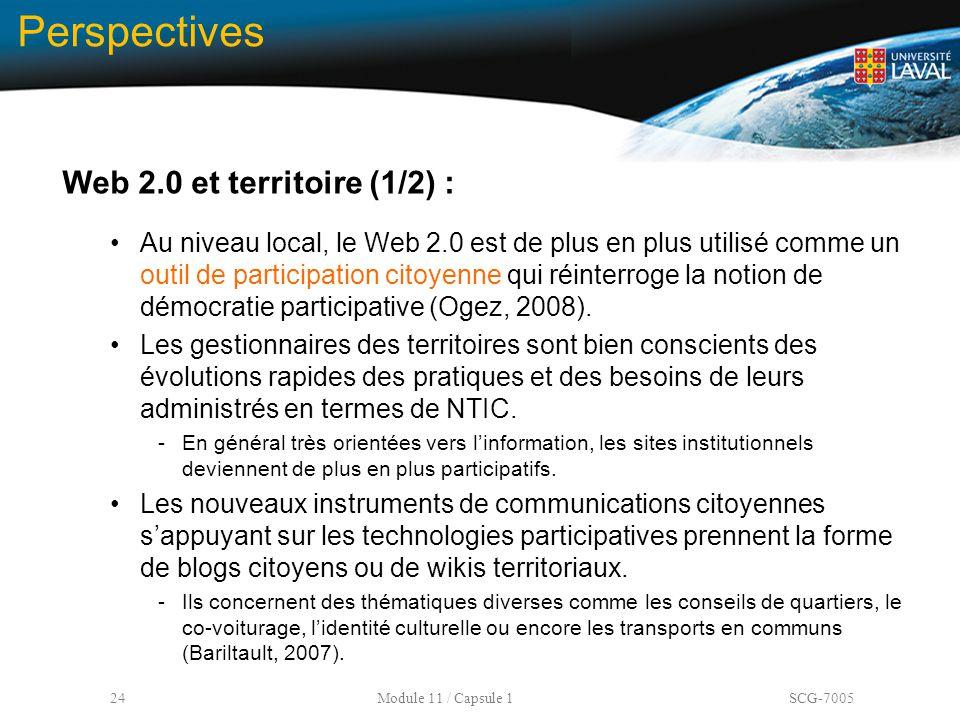 24 Module 11 / Capsule 1 SCG-7005 Perspectives Web 2.0 et territoire (1/2) : Au niveau local, le Web 2.0 est de plus en plus utilisé comme un outil de