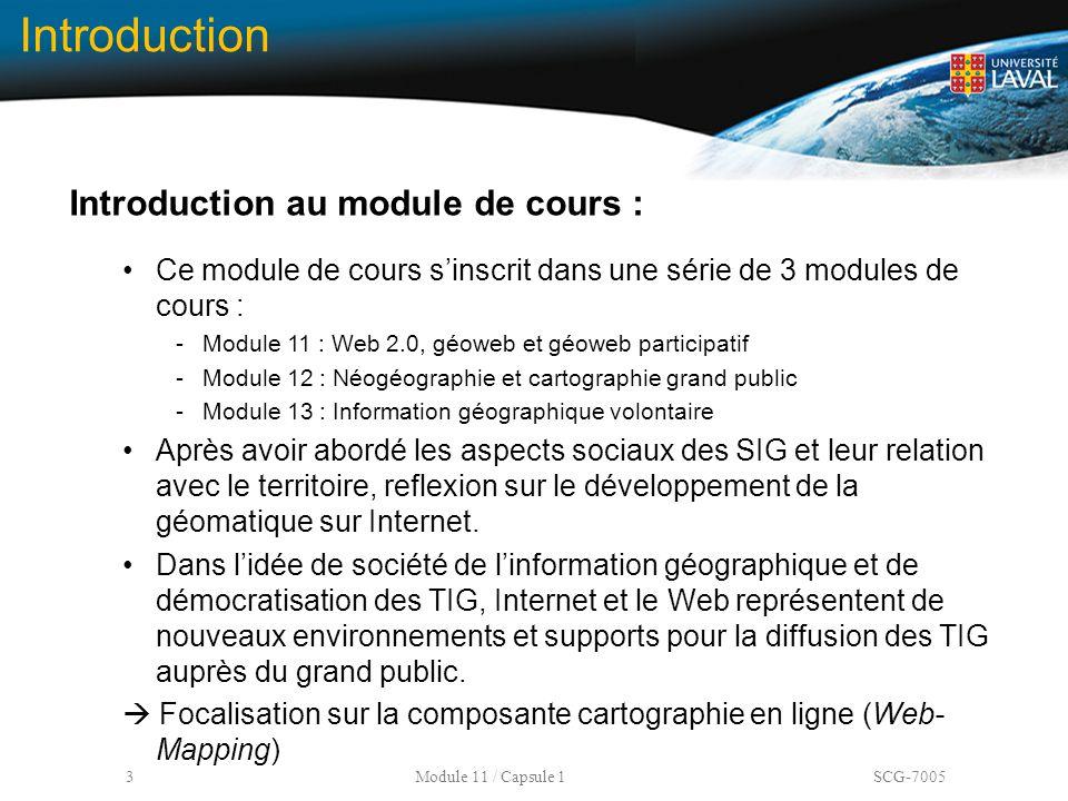 3 Module 11 / Capsule 1 SCG-7005 Introduction Introduction au module de cours : Ce module de cours s'inscrit dans une série de 3 modules de cours : -M