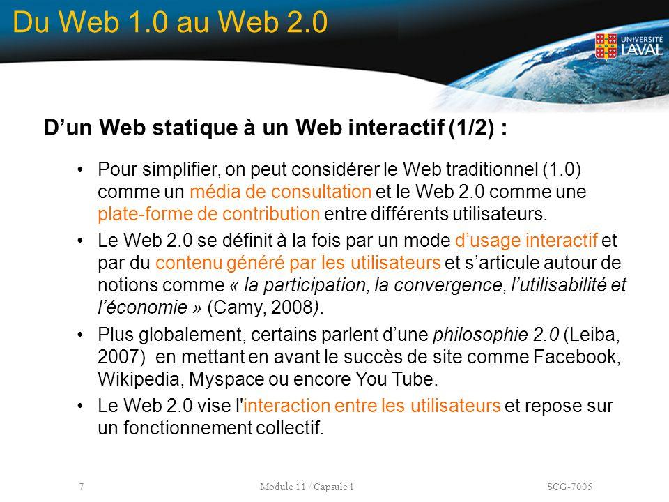 7 Module 11 / Capsule 1 SCG-7005 Du Web 1.0 au Web 2.0 D'un Web statique à un Web interactif (1/2) : Pour simplifier, on peut considérer le Web tradit