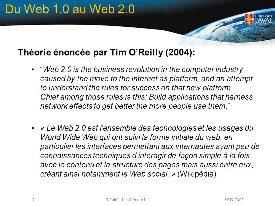 """9 Module 11 / Capsule 1 SCG-7005 Du Web 1.0 au Web 2.0 Théorie énoncée par Tim O'Reilly (2004): """"Web 2.0 is the business revolution in the computer in"""