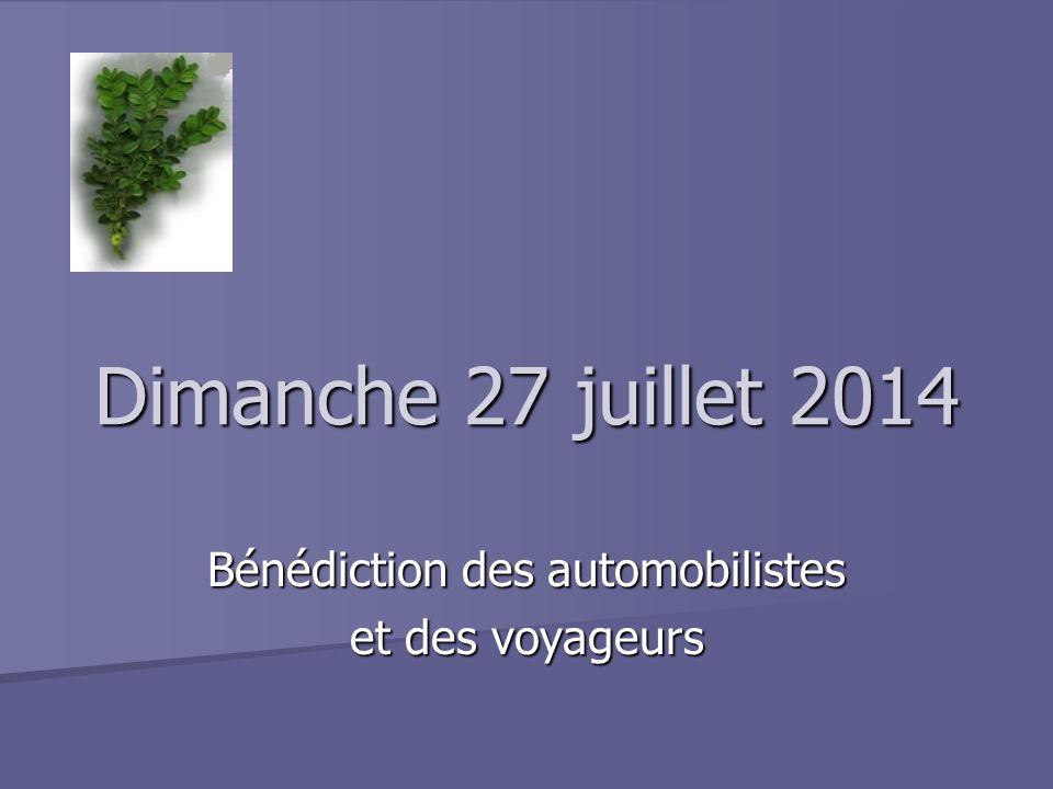 Dimanche 27 juillet 2014 Bénédiction des automobilistes et des voyageurs