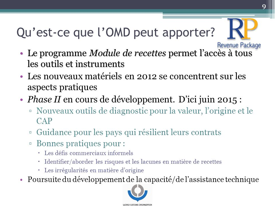 Qu'est-ce que l'OMD peut apporter? Le programme Module de recettes permet l'accès à tous les outils et instrumentsLe programme Module de recettes perm