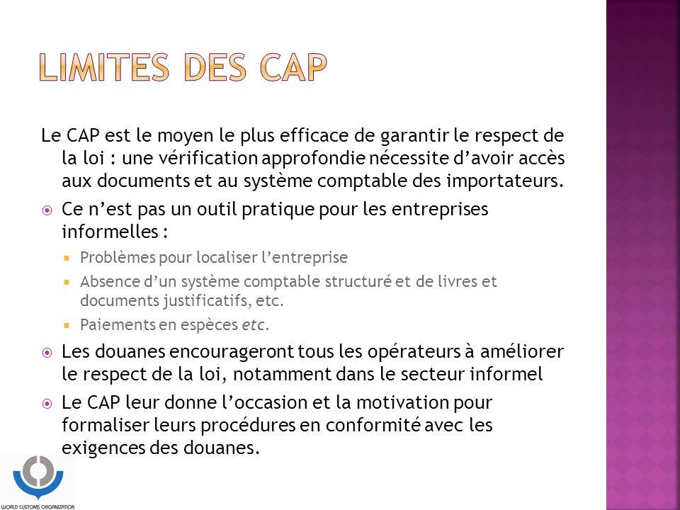 Le CAP est le moyen le plus efficace de garantir le respect de la loi : une vérification approfondie nécessite d'avoir accès aux documents et au système comptable des importateurs.