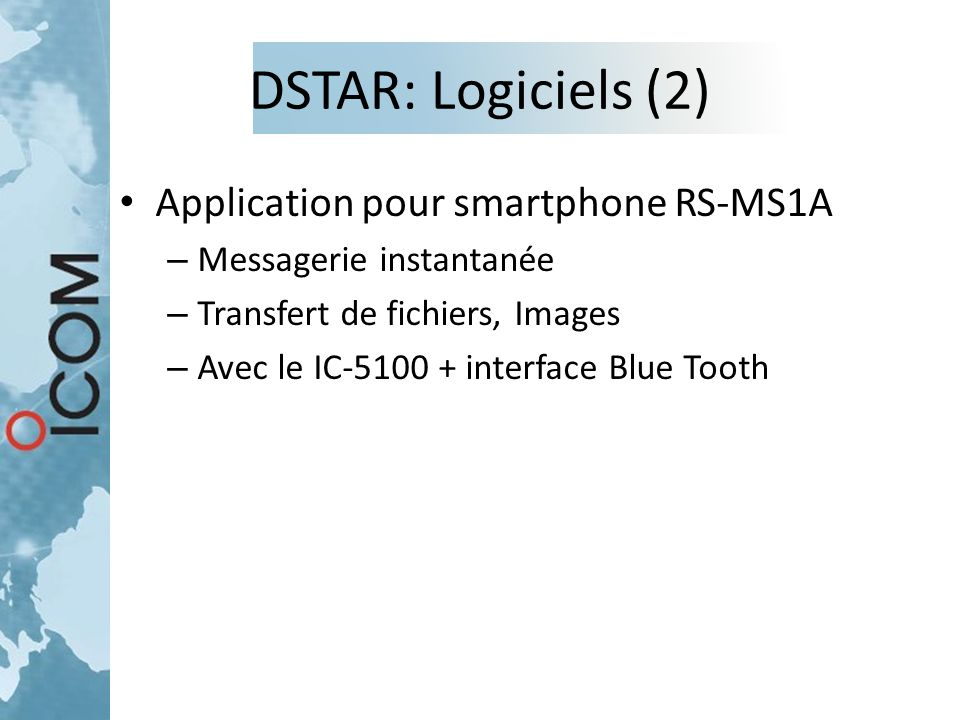DSTAR: Logiciels (2) Application pour smartphone RS-MS1A – Messagerie instantanée – Transfert de fichiers, Images – Avec le IC-5100 + interface Blue T