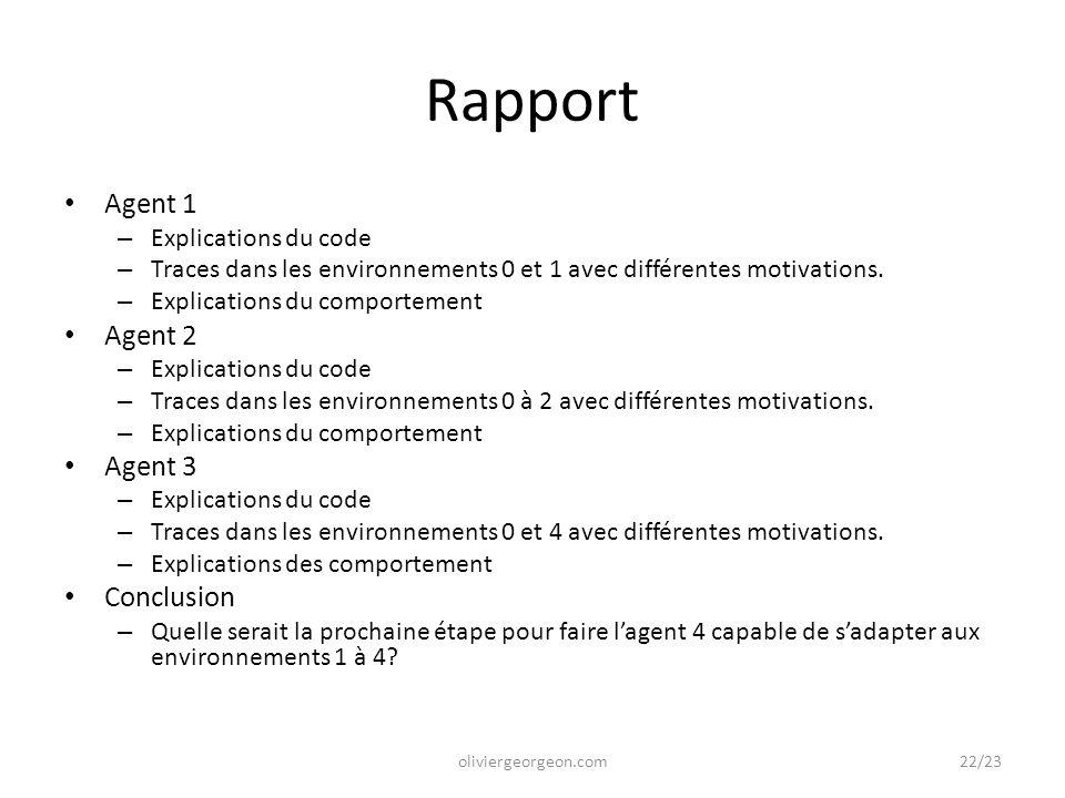 Rapport Agent 1 – Explications du code – Traces dans les environnements 0 et 1 avec différentes motivations. – Explications du comportement Agent 2 –