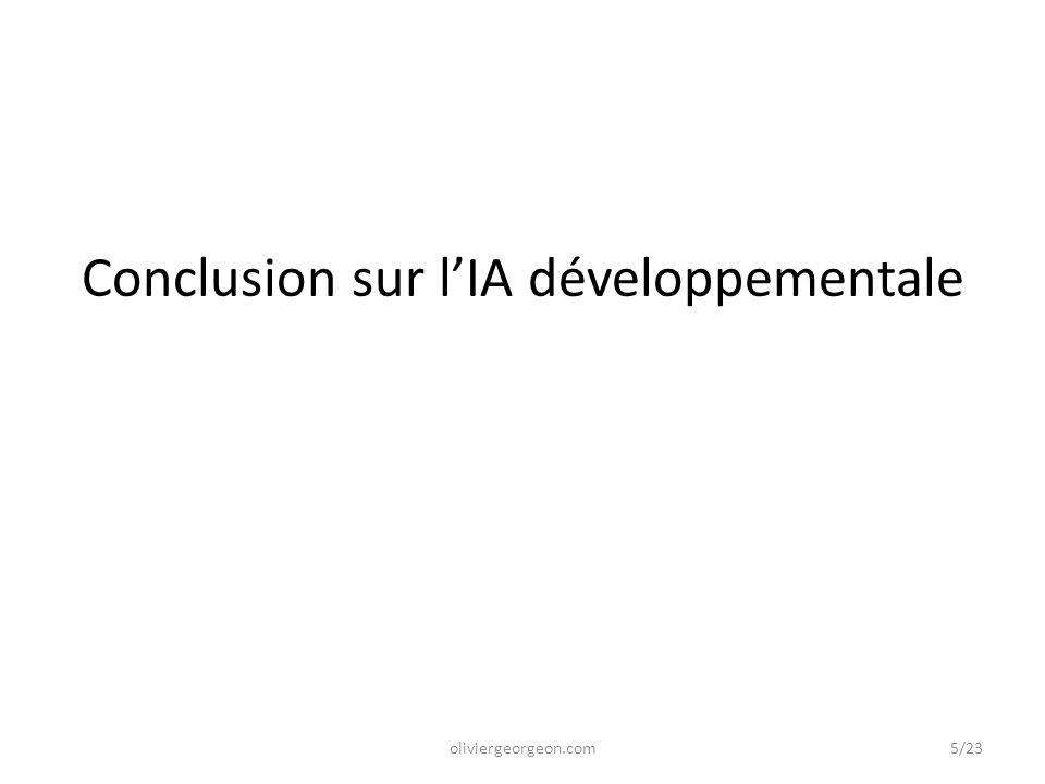 Conclusion sur l'IA développementale oliviergeorgeon.com5/23