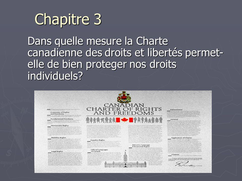 Chapitre 3 Dans quelle mesure la Charte canadienne des droits et libertés permet- elle de bien proteger nos droits individuels?