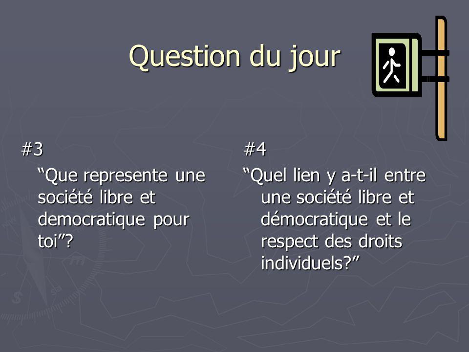 """Question du jour #3 """"Que represente une société libre et democratique pour toi""""? #4 """"Quel lien y a-t-il entre une société libre et démocratique et le"""