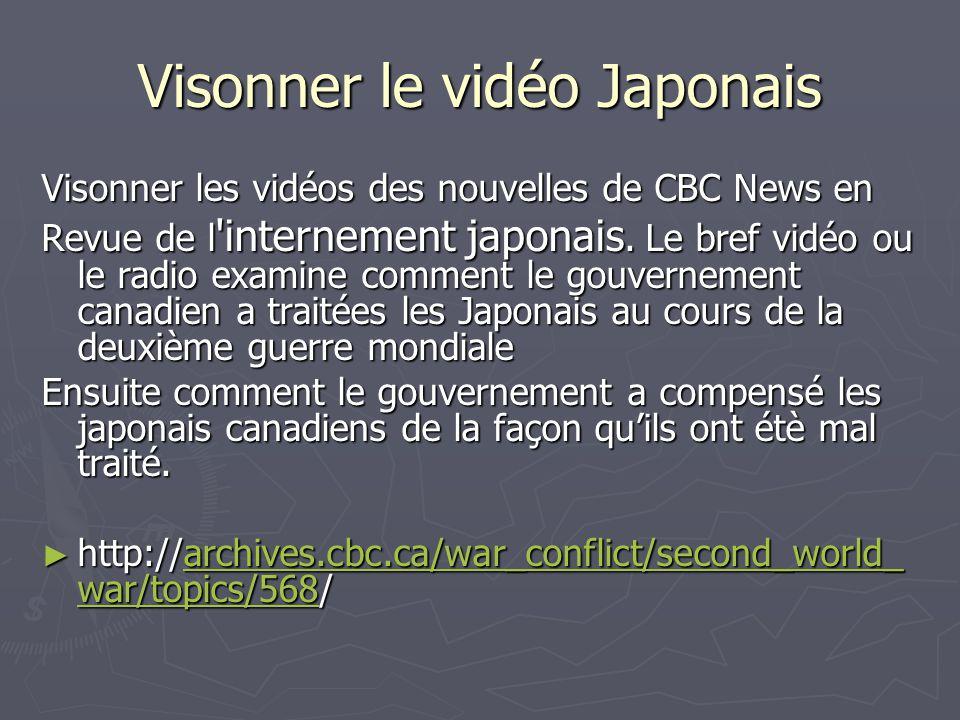 Visonner le vidéo Japonais Visonner les vidéos des nouvelles de CBC News en Revue de l 'internement japonais. Le bref vidéo ou le radio examine commen