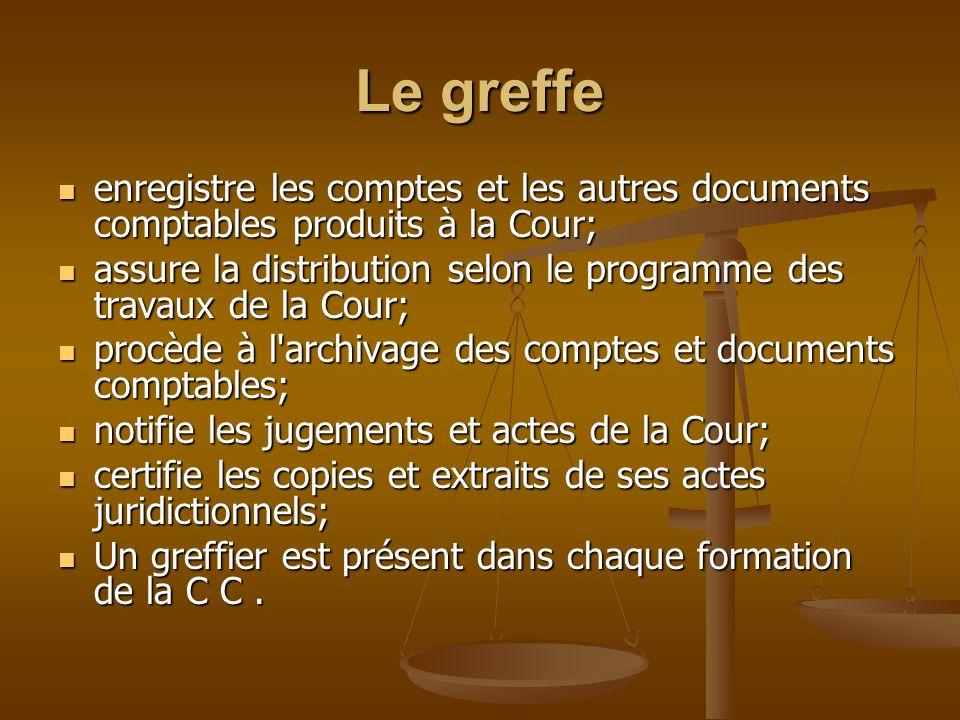 Le greffe enregistre les comptes et les autres documents comptables produits à la Cour; enregistre les comptes et les autres documents comptables prod