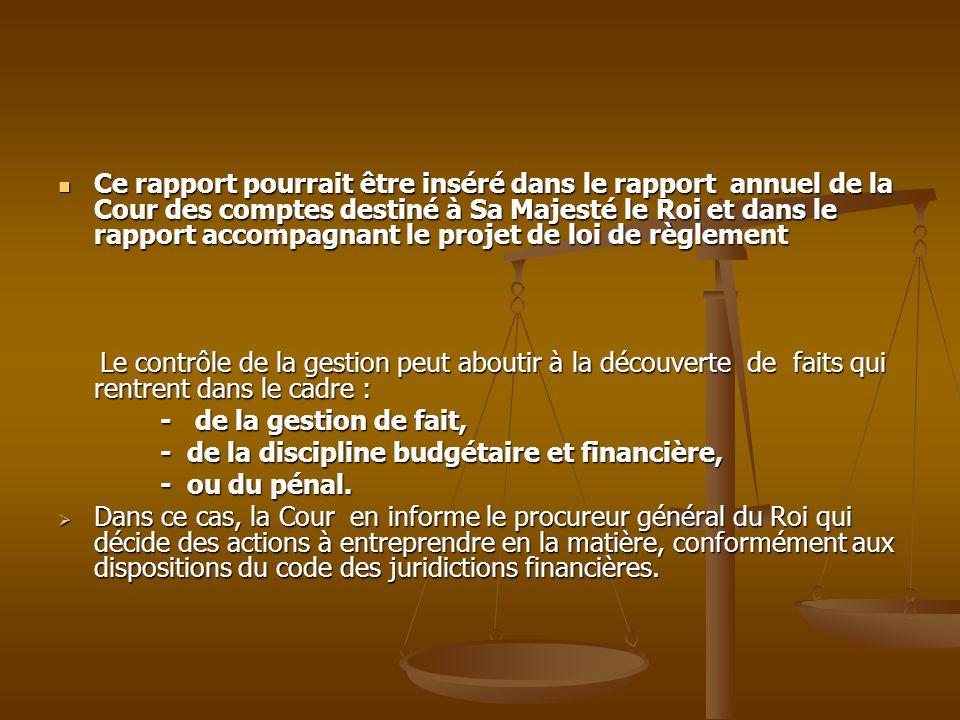 Ce rapport pourrait être inséré dans le rapport annuel de la Cour des comptes destiné à Sa Majesté le Roi et dans le rapport accompagnant le projet de