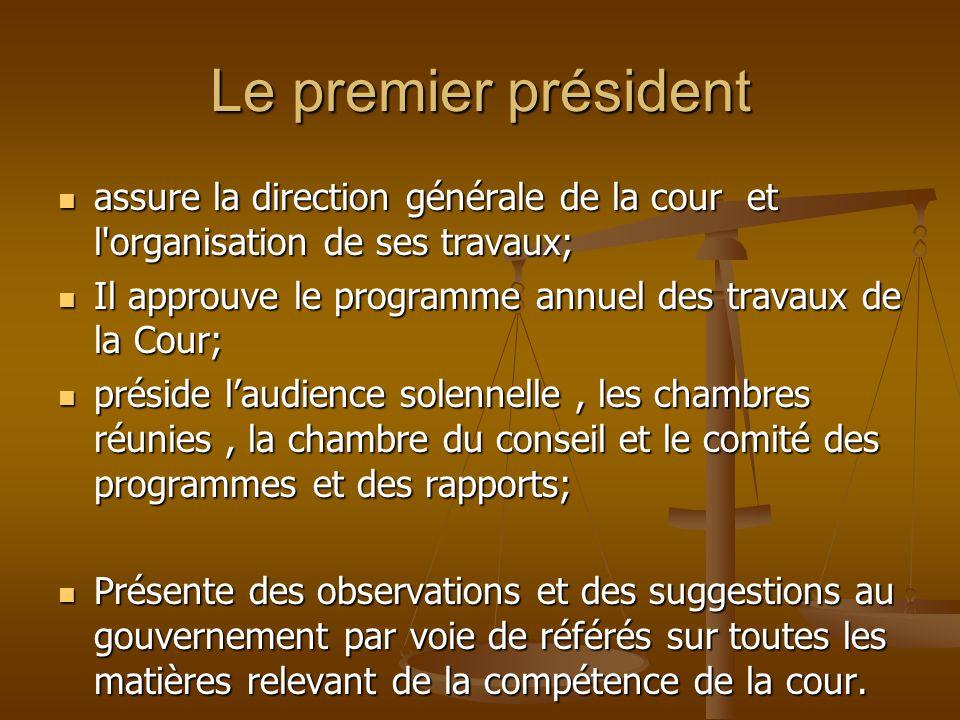Le premier président assure la direction générale de la cour et l'organisation de ses travaux; assure la direction générale de la cour et l'organisati