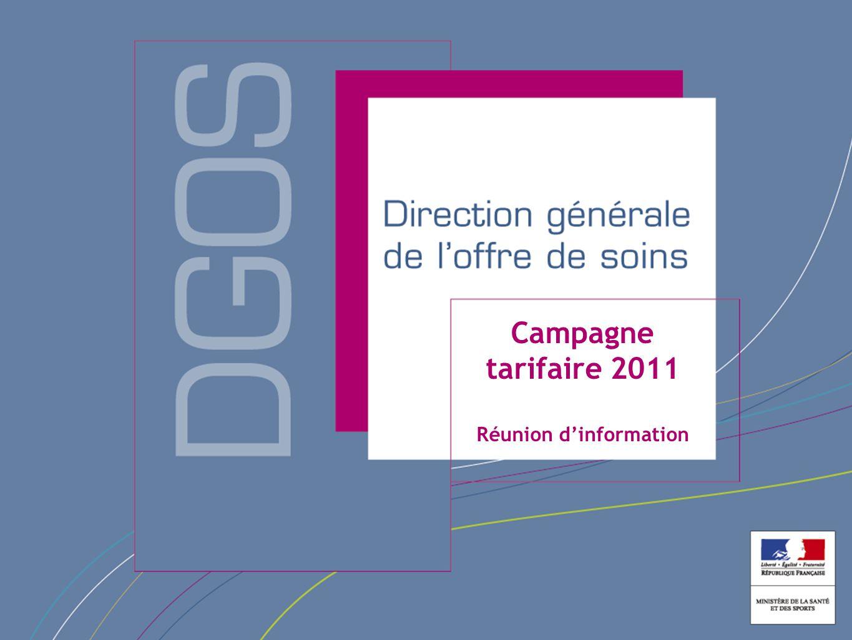 Direction générale de l'offre de soins Campagne tarifaire 2011 Réunion d'information