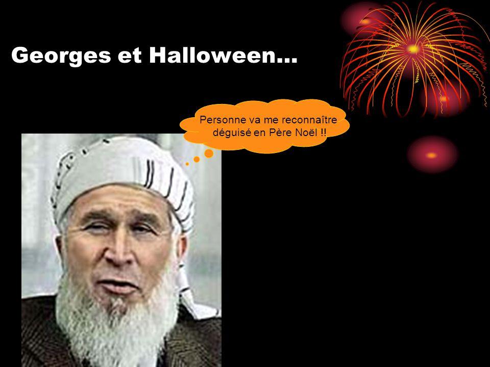 Georges et Halloween… Personne va me reconnaître déguisé en Père Noël !!