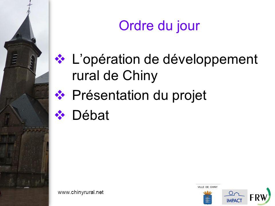 www.chinyrural.net Ordre du jour  L'opération de développement rural de Chiny  Présentation du projet  Débat