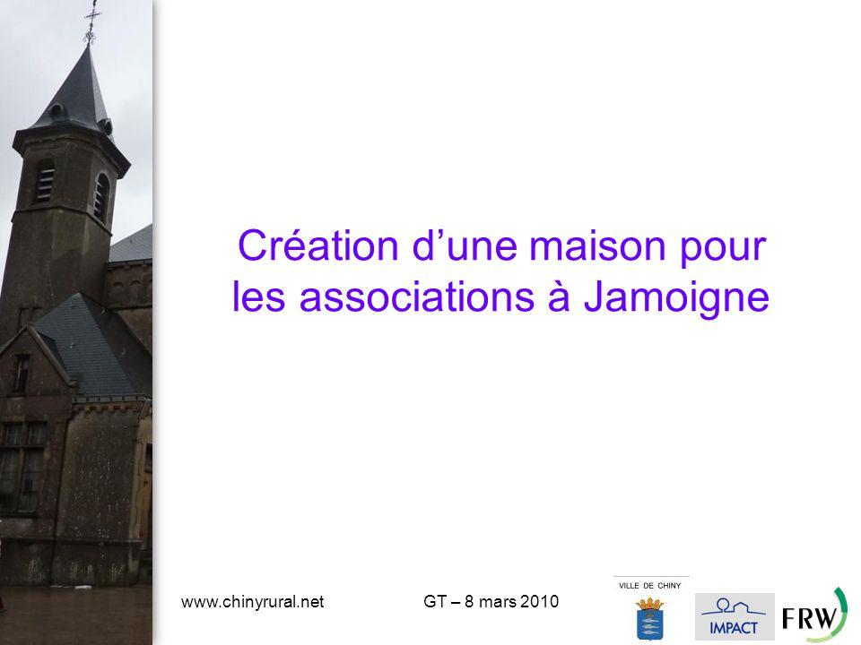 www.chinyrural.netGT – 8 mars 2010 Création d'une maison pour les associations à Jamoigne
