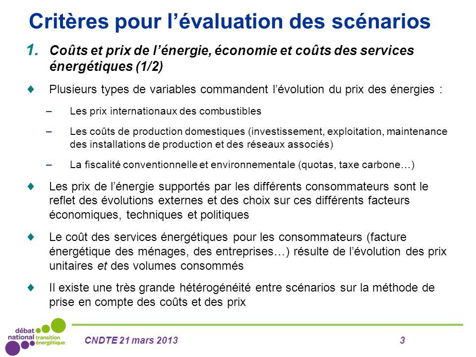 Critères pour l'évaluation des scénarios 1. Coûts et prix de l'énergie, économie et coûts des services énergétiques (1/2)  Plusieurs types de variabl