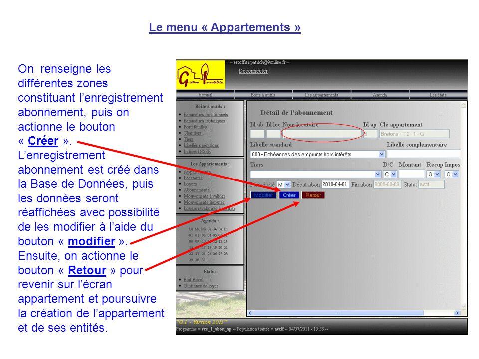 Le menu « Appartements » On renseigne les différentes zones constituant l'enregistrement abonnement, puis on actionne le bouton « Créer ». L'enregistr