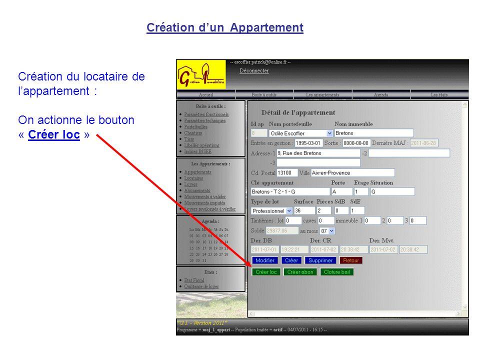 Création d'un Appartement Création du locataire de l'appartement : On actionne le bouton « Créer loc »