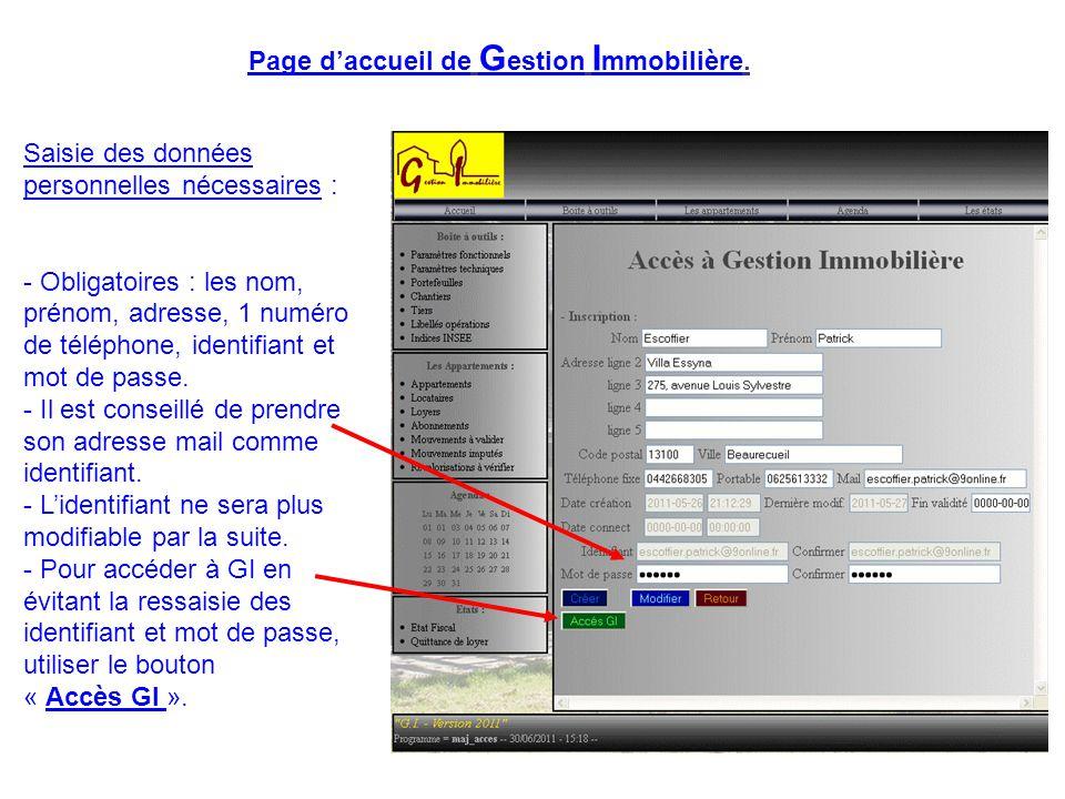 Page d'accueil de G estion I mmobilière. Saisie des données personnelles nécessaires : - Obligatoires : les nom, prénom, adresse, 1 numéro de téléphon
