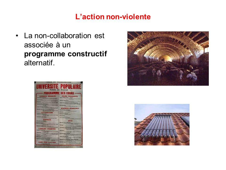 L'action non-violente La non-collaboration est associée à un programme constructif alternatif.