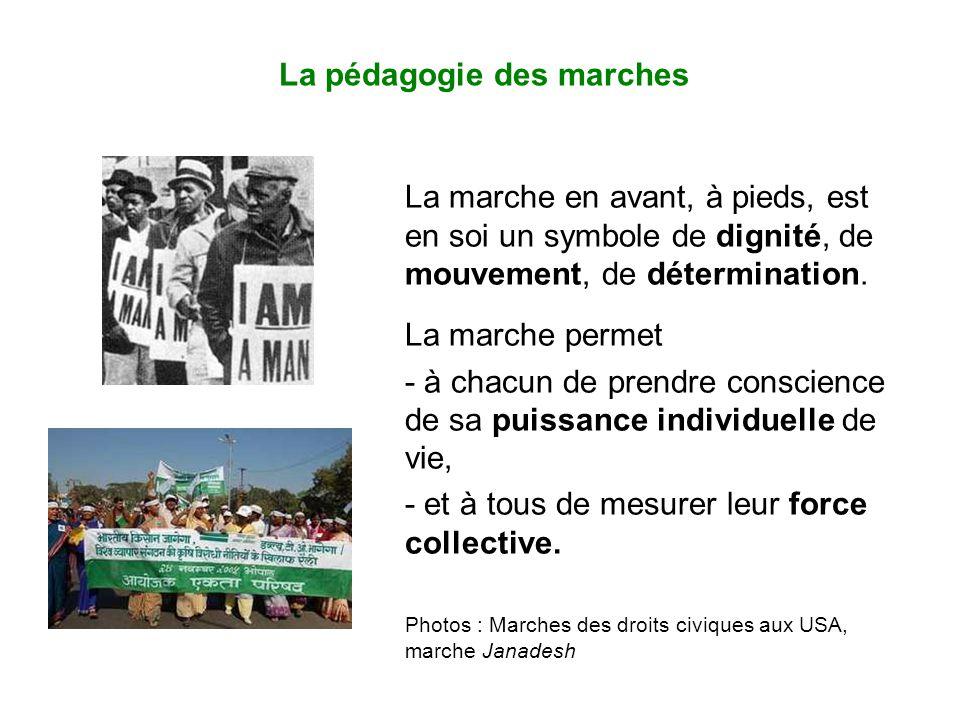 La pédagogie des marches La marche en avant, à pieds, est en soi un symbole de dignité, de mouvement, de détermination.