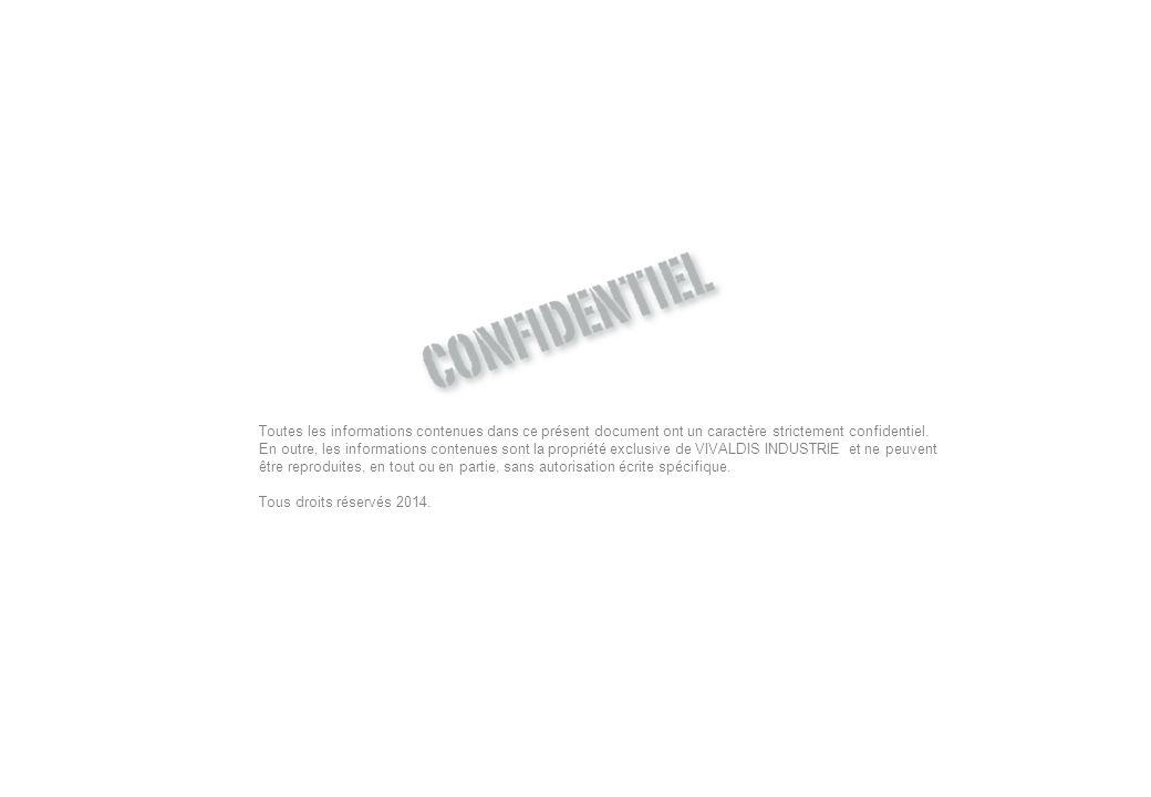 VIVALDIS INDUSTRIE & l'habitat industrialisé Toutes les informations contenues dans ce présent document ont un caractère strictement confidentiel. En