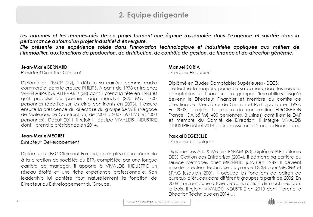 VIVALDIS INDUSTRIE & l'habitat industrialisé 4 Jean-Marie BERNARD Président Directeur Général Diplômé de l'ESCP (72), il débute sa carrière comme cadr
