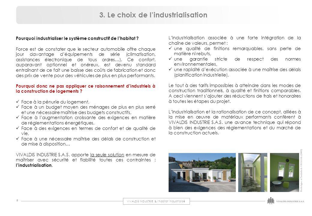 VIVALDIS INDUSTRIE & l'habitat industrialisé 5 Pourquoi industrialiser le système constructif de l'habitat ? Force est de constater que le secteur aut