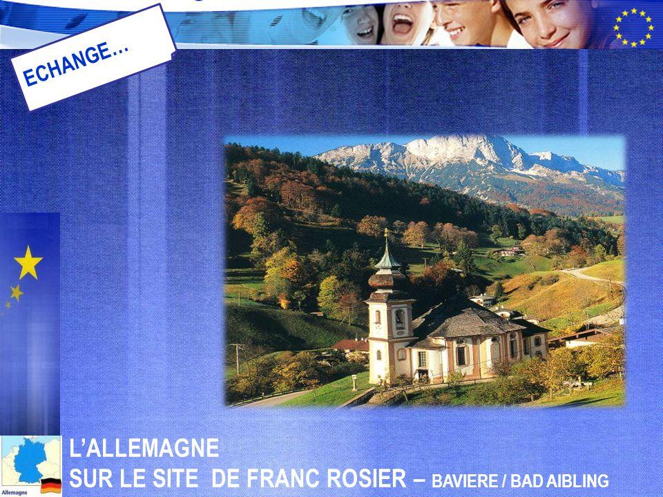 L'ALLEMAGNE SUR LE SITE DE FRANC ROSIER – BAVIERE / BAD AIBLING ECHANGE…