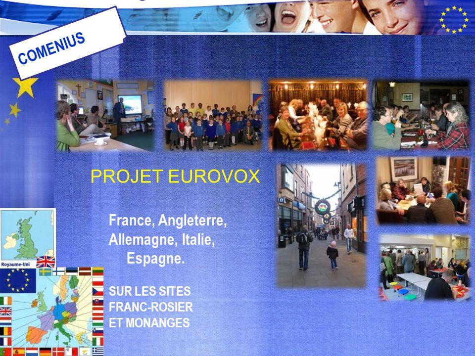 PROJET EUROVOX France, Angleterre, Allemagne, Italie, Espagne. SUR LES SITES FRANC-ROSIER ET MONANGES COMENIUS