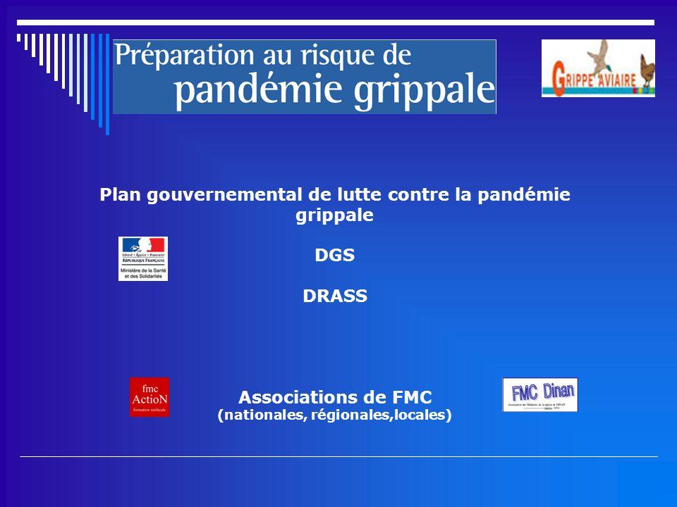 Plan gouvernemental de lutte contre la pandémie grippale DGS DRASS Associations de FMC (nationales, régionales,locales)