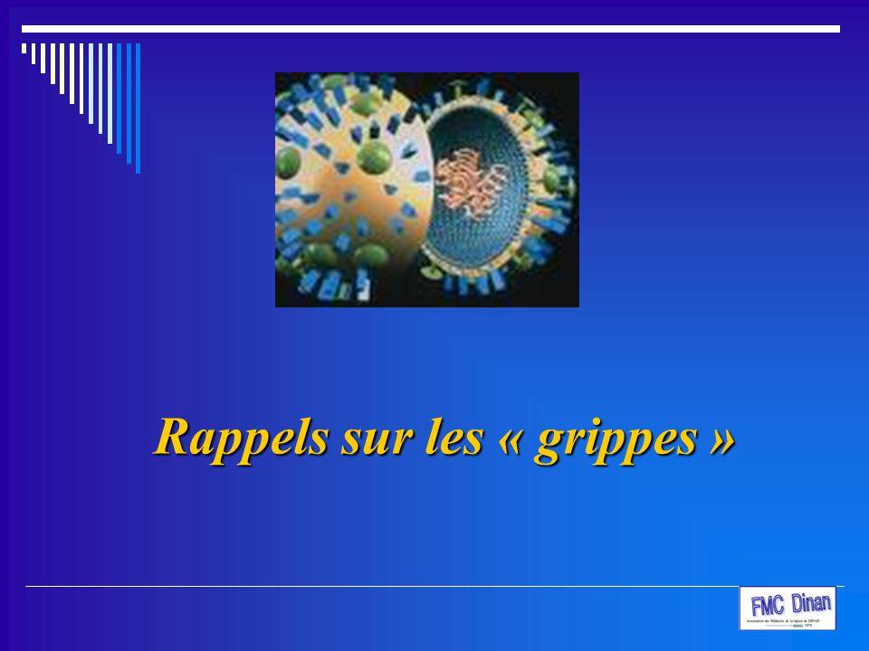 Rappels sur les « grippes » Rappels sur les « grippes »