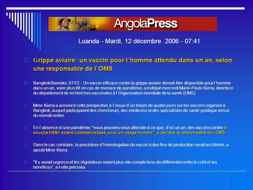  G rippe aviaire: un vaccin pour l`homme attendu dans un an, selon une responsable de l`OMS  B angkok/Bamako, 07/12 - Un vaccin efficace contre la g