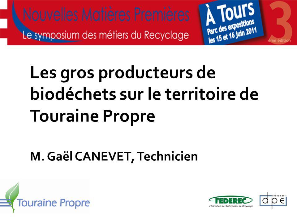 15 et 16 juin 2011 - TOURS Gaël CANEVET, Technicien Étude du gisement Touraine Propre a mené en 2005 une étude sur les gros producteurs de biodéchets présents sur son territoire (sans le Castelrenaudais alors).
