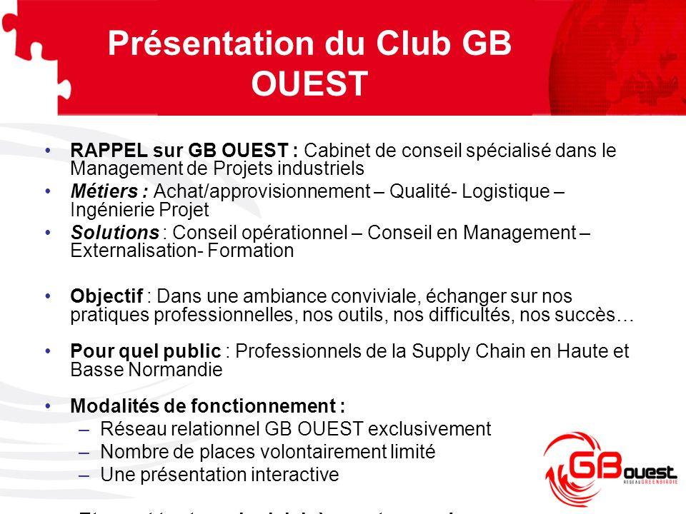Présentation du Club GB OUEST RAPPEL sur GB OUEST : Cabinet de conseil spécialisé dans le Management de Projets industriels Métiers : Achat/approvisio