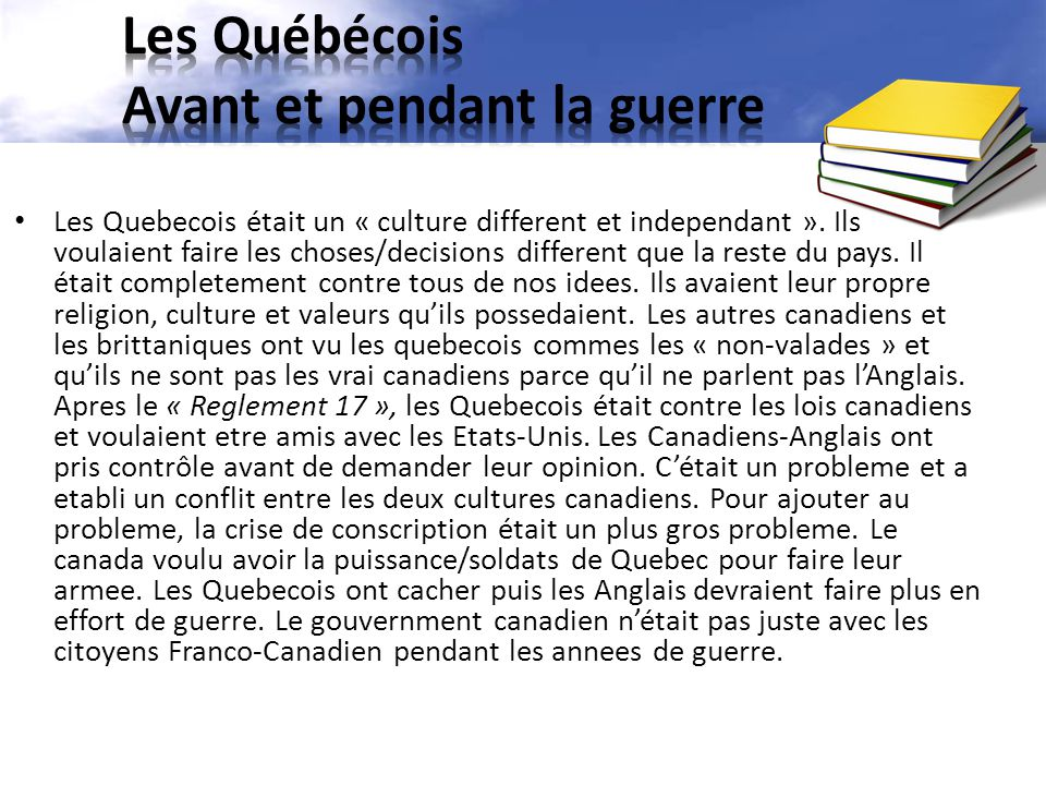 Les Quebecois était un « culture different et independant ».