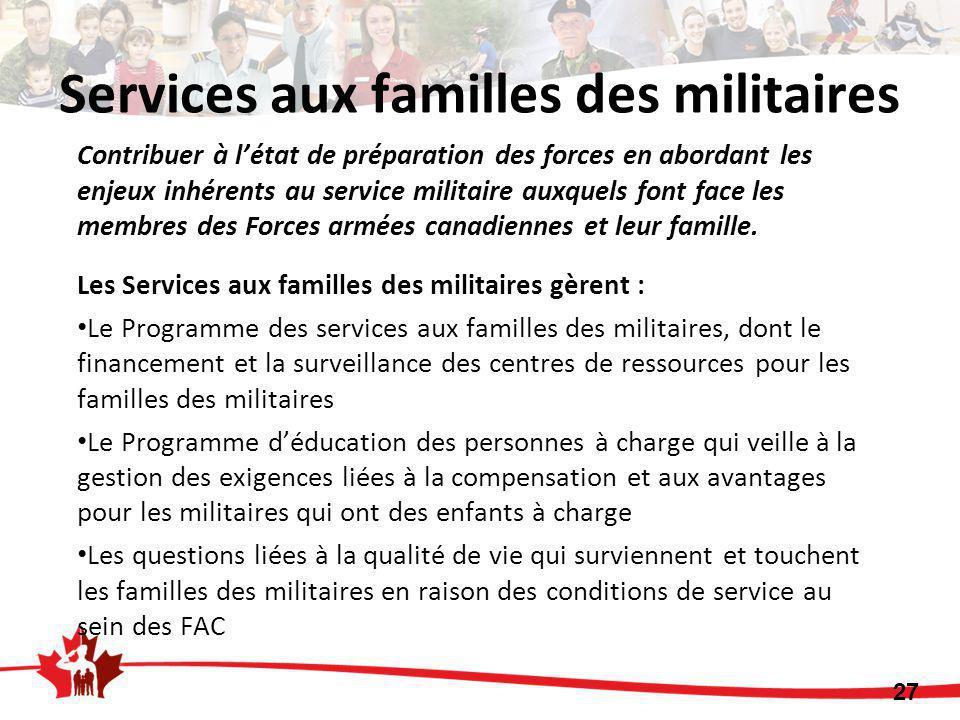 Contribuer à l'état de préparation des forces en abordant les enjeux inhérents au service militaire auxquels font face les membres des Forces armées canadiennes et leur famille.