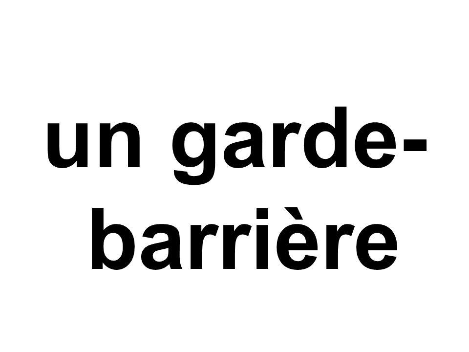 un garde- barrière