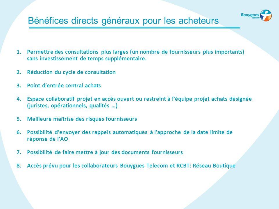 Bénéfices directs généraux pour les acheteurs 1.Permettre des consultations plus larges (un nombre de fournisseurs plus importants) sans investissemen