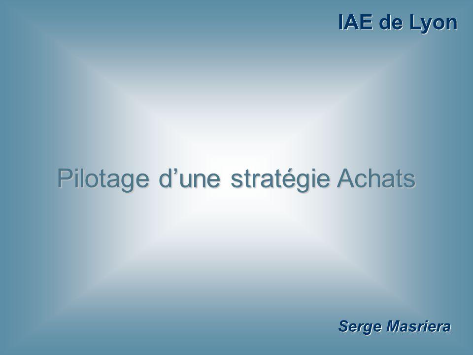 1 Serge Masriera Pilotage d'une stratégie Achats IAE de Lyon