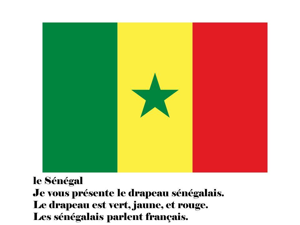 le Sénégal Je vous présente le drapeau sénégalais.