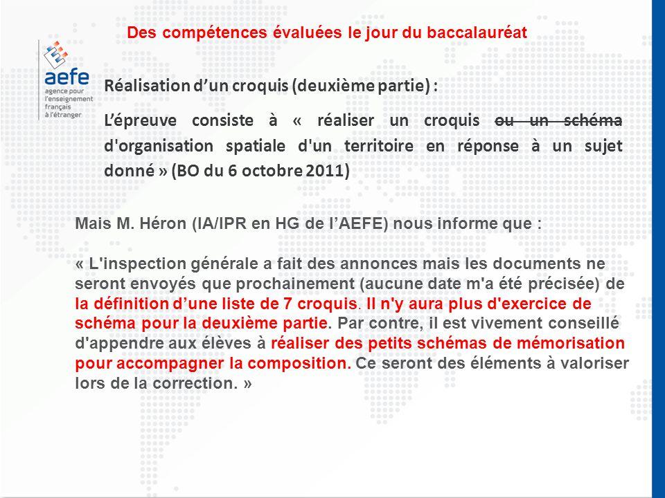 Des compétences évaluées le jour du baccalauréat Mais M. Héron (IA/IPR en HG de l'AEFE) nous informe que : « L'inspection générale a fait des annonces