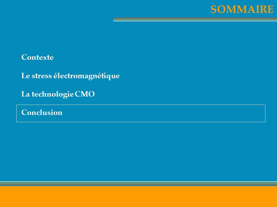 SOMMAIRE Contexte Le stress électromagnétique La technologie CMO Conclusion