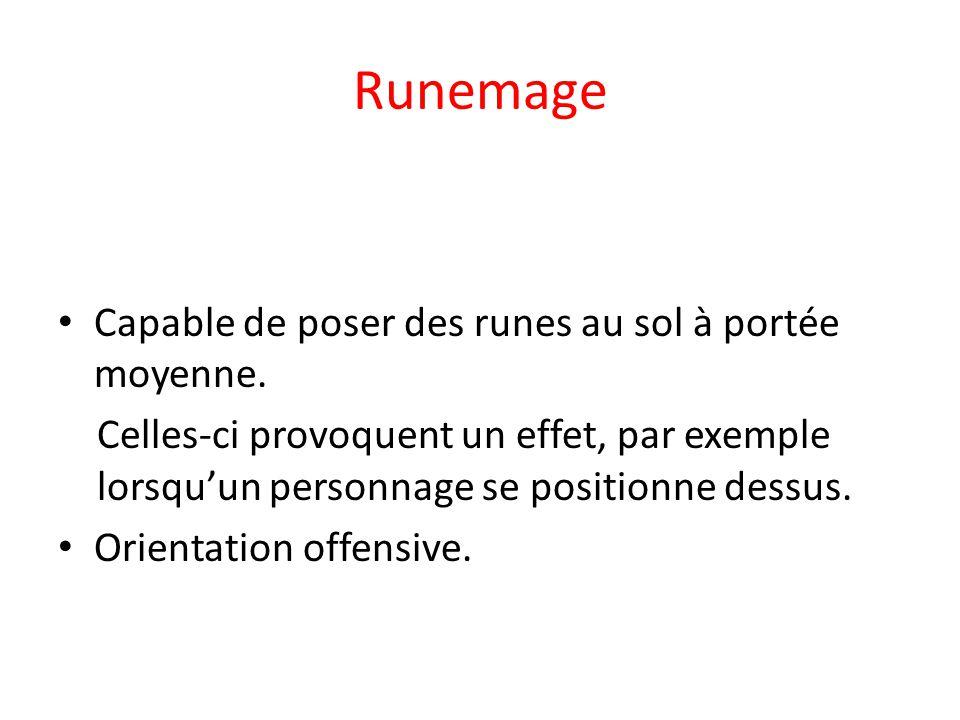 Runemage Capable de poser des runes au sol à portée moyenne.