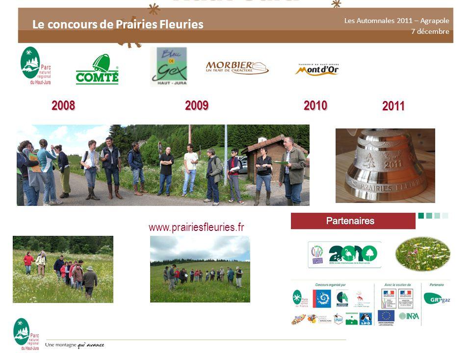 Les Automnales 2011 – Agrapole 7 décembre 2008 2009 2010 www.prairiesfleuries.fr Le concours de Prairies Fleuries2011