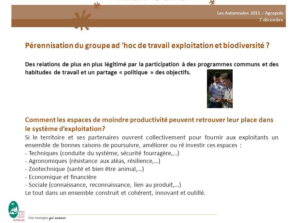 Les Automnales 2011 – Agrapole 7 décembre Pérennisation du groupe ad hoc de travail exploitation et biodiversité .