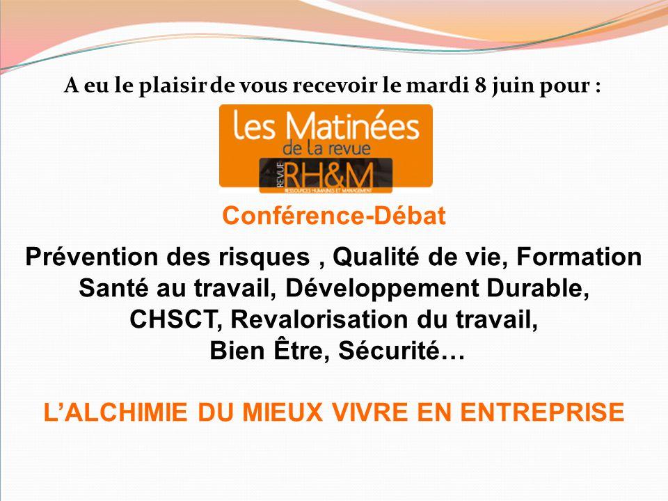 Conférence-Débat Prévention des risques, Qualité de vie, Formation Santé au travail, Développement Durable, CHSCT, Revalorisation du travail, Bien Êtr